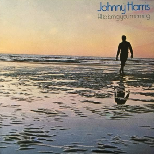Johnny Harris ‎- All To Bring You Morning (LP) (EX/EX-)